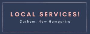 Local Services Durham New Hampshire