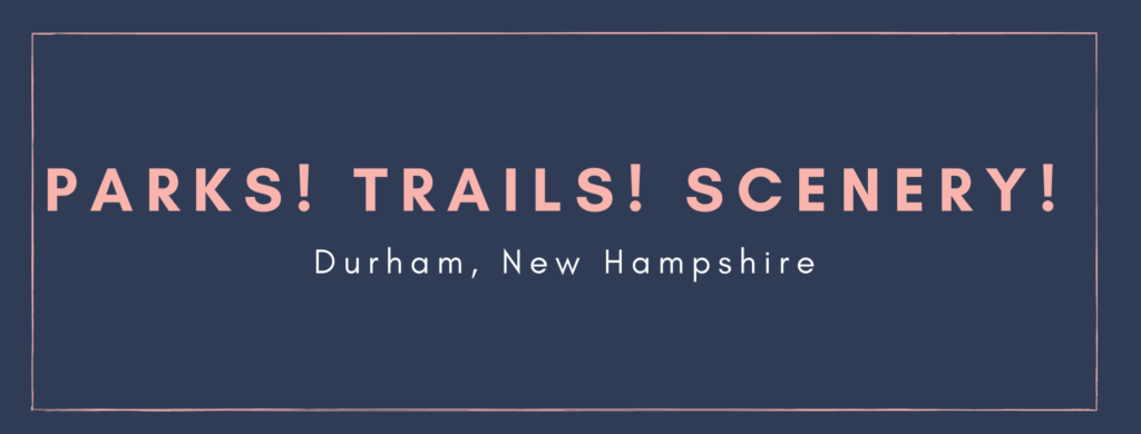Nature Trails Parks Hiking Durham New Hampshire