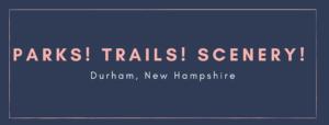 Nature Trails Parks Hiking Durham New Hampshire