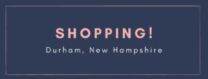 Shopping Durham New Hampshire