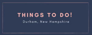 Things To Do Durham New Hampshire